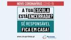Novo Coronavírus - COVID19 (A tua escola está encerrada? Sê responsável, fica em casa!)