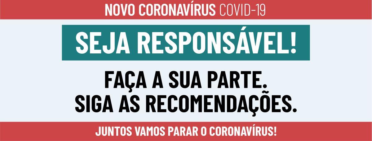 Novo Coronavírus - COVID19 (seja responsável, faça a sua parte)